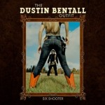 The Dustin Bentall Outfit - Six Shooter