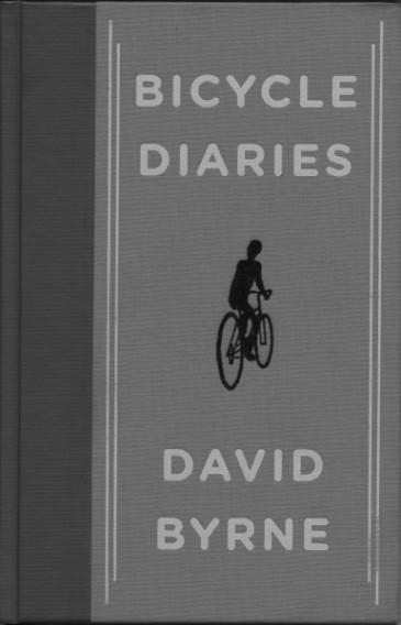 Bicycle Diaries by David Byrne
