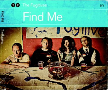 The Fugitives - Find Me