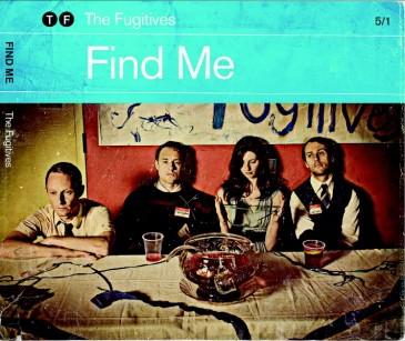 The Fugitives - Find Me