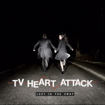 TV Heart Attack - Lost in the Sway