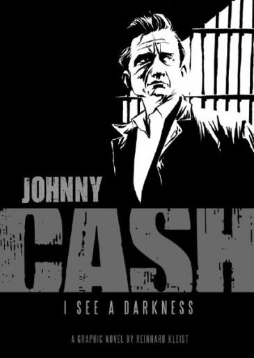 Johnny Cash: I See a Darkness, by Reinhard Kleist