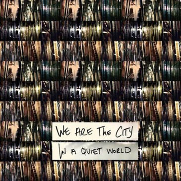 We Are The City - In A Quiet World