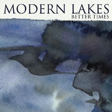 Modern Lakes - Better Times