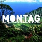 Montag - Des Cassettes et un Walkman Jaune