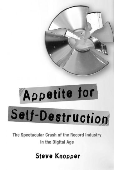 Appetite for Self-Destruction, by Steve Knopper