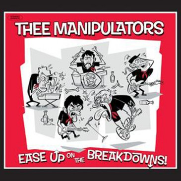 Thee Manipulators - Ease Up On the Breakdowns
