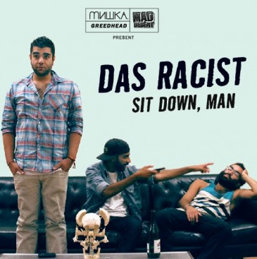 Das Racist - Sit Down, Man
