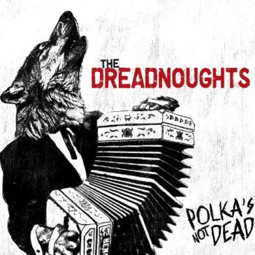 Dreadnoughts - Polka's Not Dead