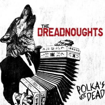 Dreadnoughts - Polka's Not Dead