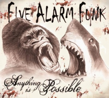 Five Alarm Funk - Anything is Possible
