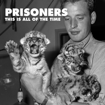 Prisoners - This is All of the Time_cover