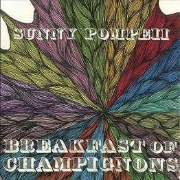 Sunny Pompeii - <em>Breakfast of Champignons</em>