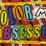 Color Me Obsessed, a film by Gorman Bechard