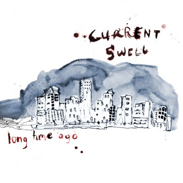 Current Swell - Long Time Ago_cover