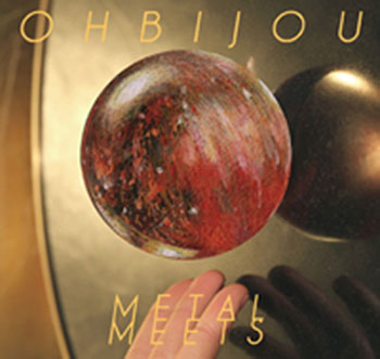 Ohbijou - Metal Meets_cover