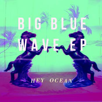 Hey Ocean - Big Blue Wave_cover