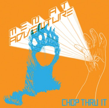 Men at Adventure - Chop Thru It_cover