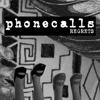 Phonecalls - Regrets