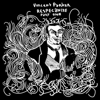 Vincent Parker - Respecanize part one