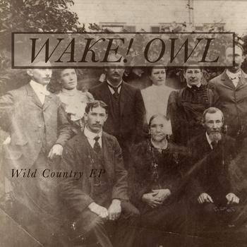 Wake Owl - Wild Country EP