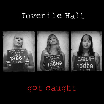 Juvenile Hall - Got Caught
