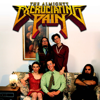 The Almighty Excruciating Pain - E.P.E.P