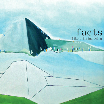 Facts - Like a Living Being