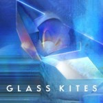 Glass Kites - Glass Kites