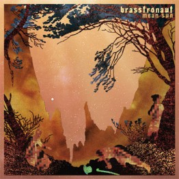 Brasstronaut | | <em>Mean Sun</em>