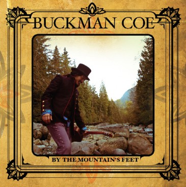 Buckman Coe - By The Mountains Feet