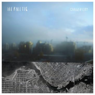 Hermetic - Civilized City