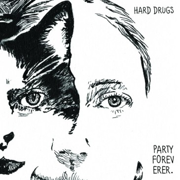 Hard Drugs - Party Foreverer
