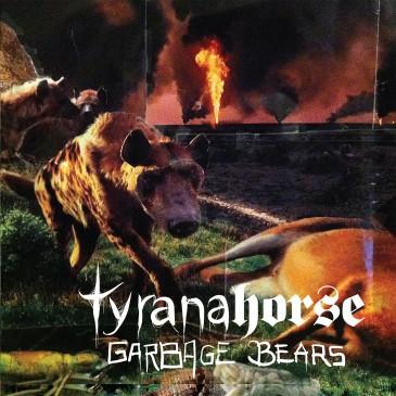 Tyranahorse - Garbage Bears