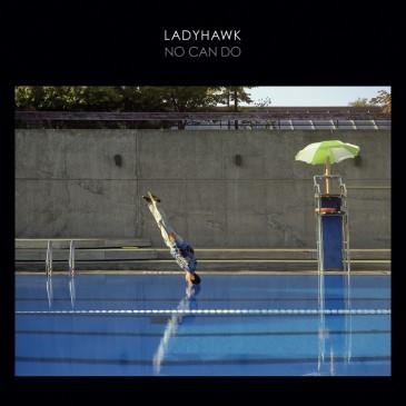 Ladyhawk - No Can Do