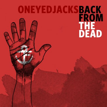 Oneyedjacks - Back From The Dead