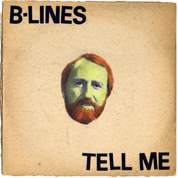 B-Lines - Tell Me