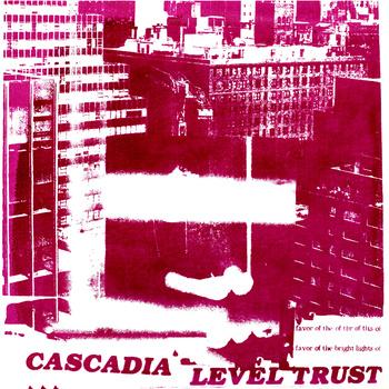 Cascadia - Level Trust
