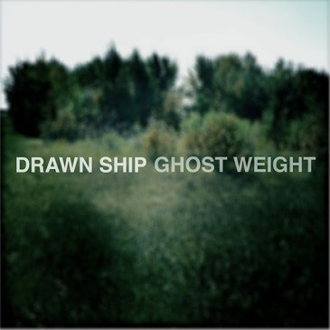 Drawn Ship - Ghost Weight