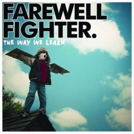 The Way We Learn (Farewell Fighter)