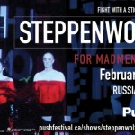 Fight With A Stick's Production of Steppenwolf for the Vancouver PuSh Festival.