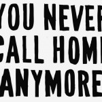 YouNeverCallHomeAnymore1_Jancember2014_GraemeZirk_ForDiscorder