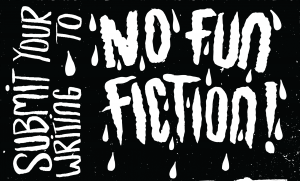 14 No Fun Fiction