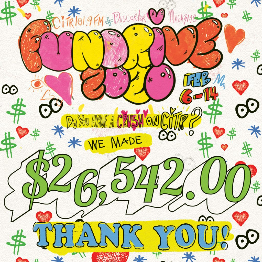 "flyer for fundrive 2020 with with doodles of hearts, eyes, and dollar signs; from top to bottom image says ""Fundrive 2020 Feb 6-14. Do you have a crush on CiTR? We made $26,542.00 THANK YOU!"""